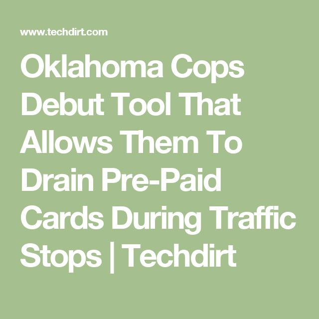 Oklahoma Cops Debut Tool That Allows Them To Drain Pre-Paid Cards During Traffic Stops | Techdirt