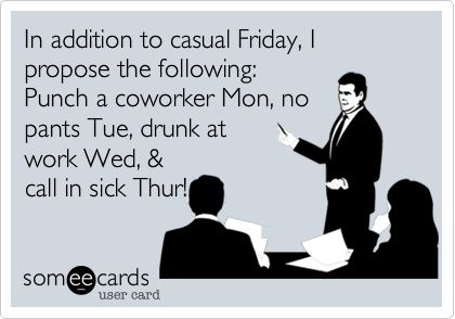 second the motion: Casual Friday