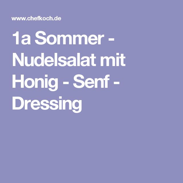 1a Sommer - Nudelsalat mit Honig - Senf - Dressing