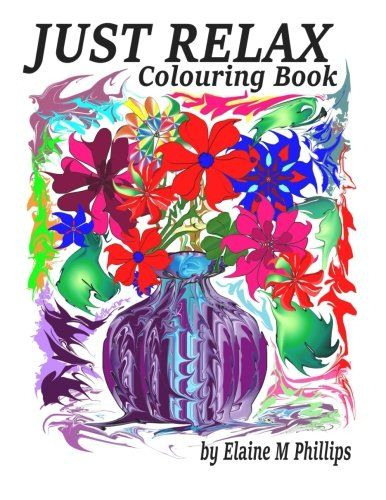 Just Relax Colouring Book: Colouring Book by Elaine M Phi... https://www.amazon.com/dp/1518663079/ref=cm_sw_r_pi_dp_U_x_tqZEAbY9A1A8M