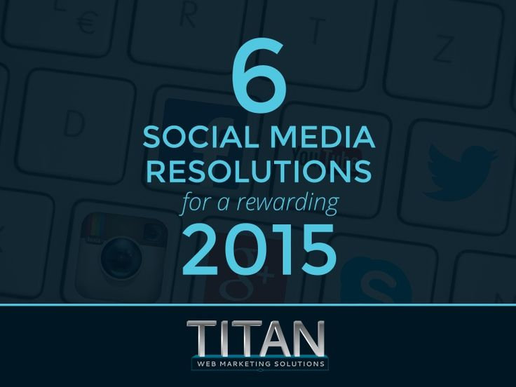 Follow these 6 #socialmedia resolutions to get your #2015 #marketing off to a good start! Slideshare from Titan Web Marketing Solutions http://www.slideshare.net/TitanWebMarketingSolutions/6-social-media-resolutions-for-a-rewarding-2015