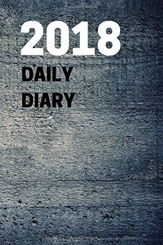2018 Daily Diary: Journal, Calendar, January 2018 - December 2018, , lined, one page per Day, Best daily Planer 6 x 9 inches, dark street Edition - Permanently record important information in this beautiful diary for lasting reference, great for legal notes, research data, personal memoirs and more. 12 months January - December. Julian dates. Diary is ruled and dated; one day per page. Provides a full page of notetaking space for each day. A...