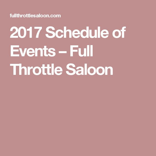 2017 Schedule of Events – Full Throttle Saloon