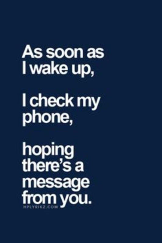 Please text me? In the morning? I really really miss you. Like, a ton! I Love you, please text me.. soon