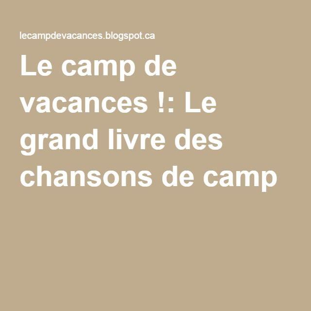 Le camp de vacances !: Le grand livre des chansons de camp