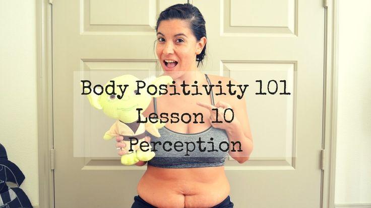 Body Positivity 101: Lesson 10 Perception