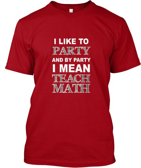 I LIKE TO PARTY - MATH T-SHIRT