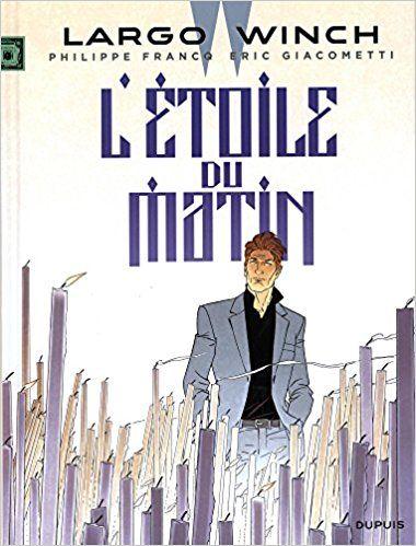 Largo Winch - tome 21 - L'étoile du matin - Eric Giacometti, Philippe Francq