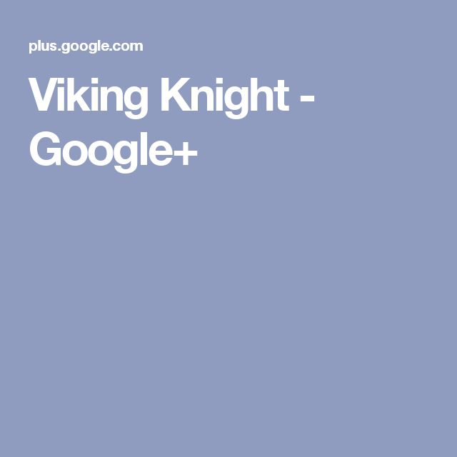 Viking Knight - Google+