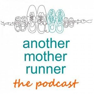 Great podcast for runners - Another Mother Runner I am not a mother but love her podcasts.