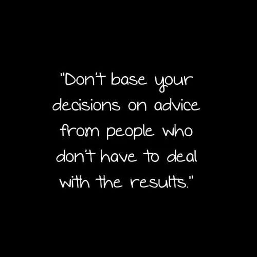 #indecisiveness #quote #advice be your own advisor ;)