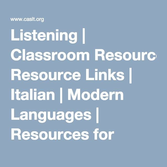Listening   Classroom Resource Links   Italian   Modern Languages   Resources for Teachers