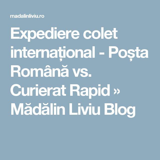 Expediere colet internațional - Poșta Română vs. Curierat Rapid » Mădălin Liviu Blog