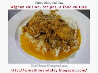 Afghan Cuisine...(Mourgh) I have been in Afghanistan for almost five years, and the article link below is a culmination of my time here, learning about the food, culture and people. The article also has recipes, and a lot of pictures. Follow the link below. http://winedineandplay.blogspot.com/2013/10/afghan-cuisine.html