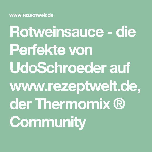 Rotweinsauce - die Perfekte von UdoSchroeder auf www.rezeptwelt.de, der Thermomix ® Community