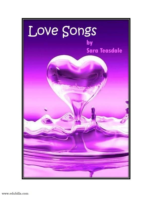 Read #Love_Songs by #famous_american_novelist #Sara_Teasdale books at edubilla.com Click<> http://www.edubilla.com/onbook/love-songs-by-sara-teasdale/ #english_onbooks #famous_sara_teasdales_books_online #english_lyric_poet_sara_Teasdale
