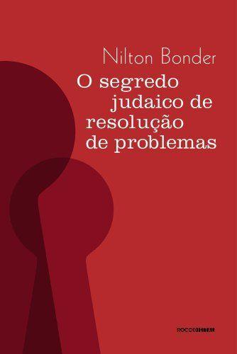 O segredo judaico de resolução de problemas, http://www.amazon.com.br/dp/B00A3CQGX0/ref=cm_sw_r_pi_awd_XHXcub0G41J64