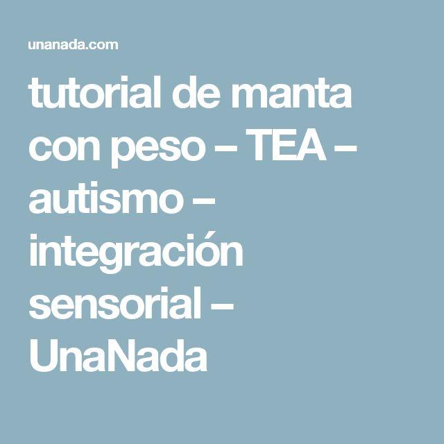 tutorial de manta con peso – TEA – autismo – integración sensorial – UnaNada