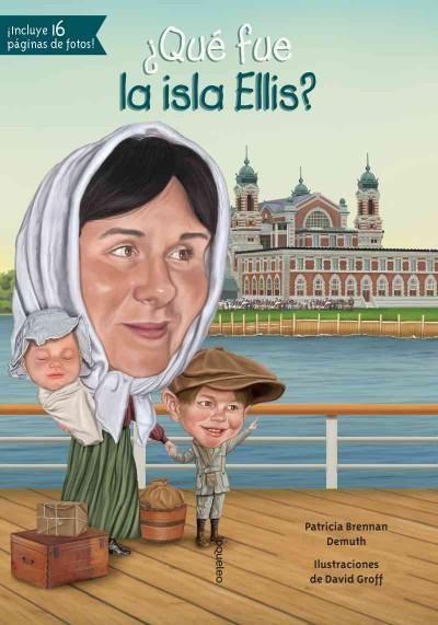 ¿Que fue la isla Ellis?/ What was the Ellis