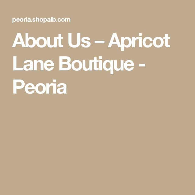 About Us – Apricot Lane Boutique - Peoria