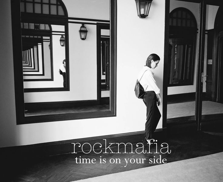 #rockmafia time is on your side