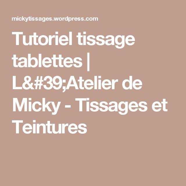 Tutoriel tissage tablettes | L'Atelier de Micky - Tissages et Teintures