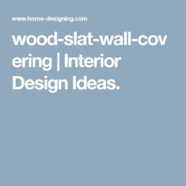 wood-slat-wall-covering | Interior Design Ideas.