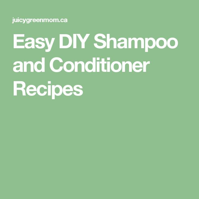 Easy DIY Shampoo and Conditioner Recipes