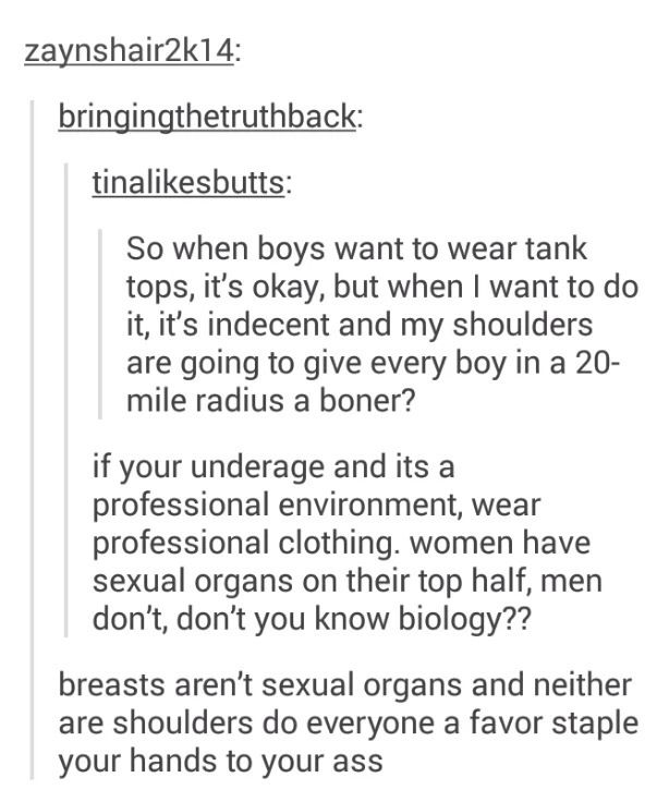 BREASTS ARENT SEXUAL ORGANS THEYRE MEANT TO FEED BABIES AND YET ARE SEXUALIZED BY MEN STFU TANK TOPS ARE DOPE IMMA WEAR ONE WHEN I WANT TO