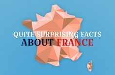 37 Fun Facts About France You Really Ought To Know
