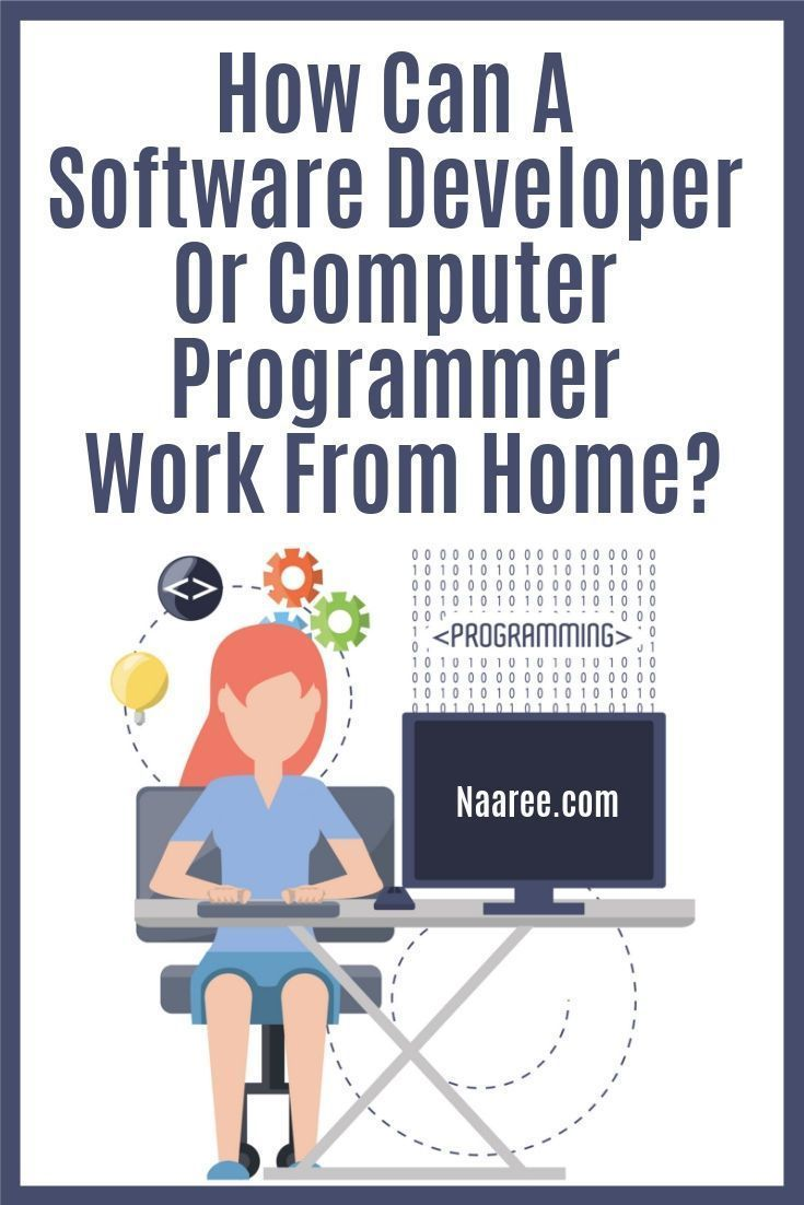 How Can A Software Developer Or Computer Programmer Work From Home?