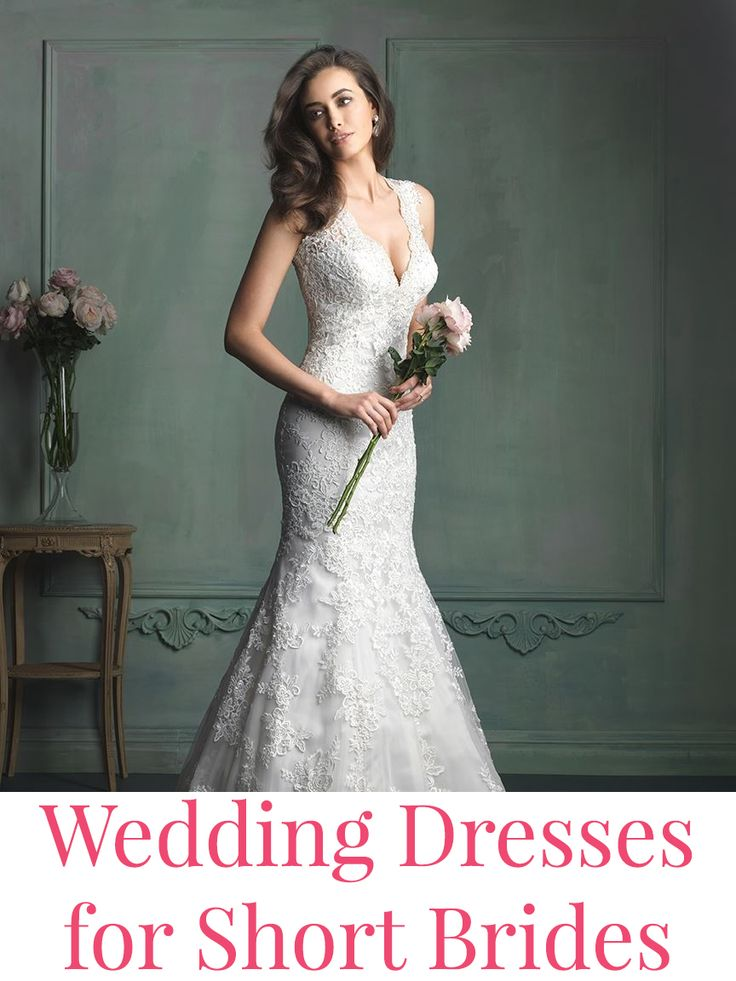The best wedding dresses for short brides!