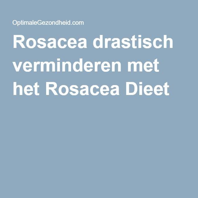 Rosacea drastisch verminderen met het Rosacea Dieet