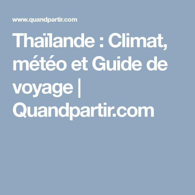 Thaïlande : Climat, météo et Guide de voyage   Quandpartir.com