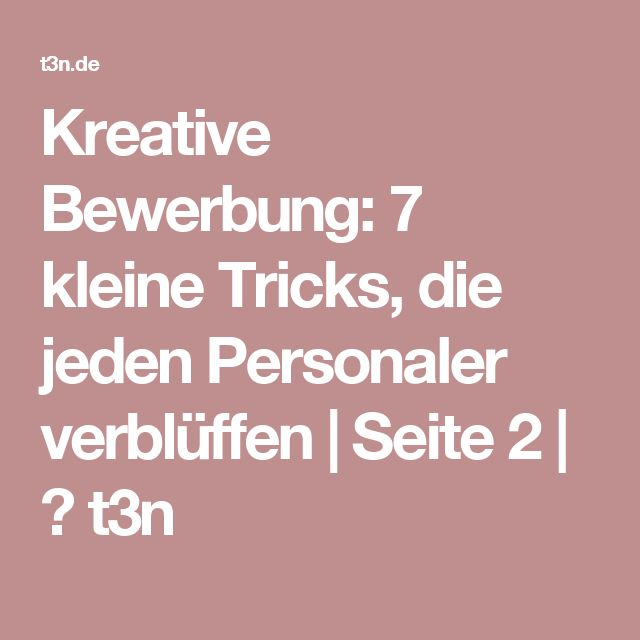 Kreative Bewerbung: 7 kleine Tricks, die jeden Personaler verblüffen   Seite 2   ❤ t3n