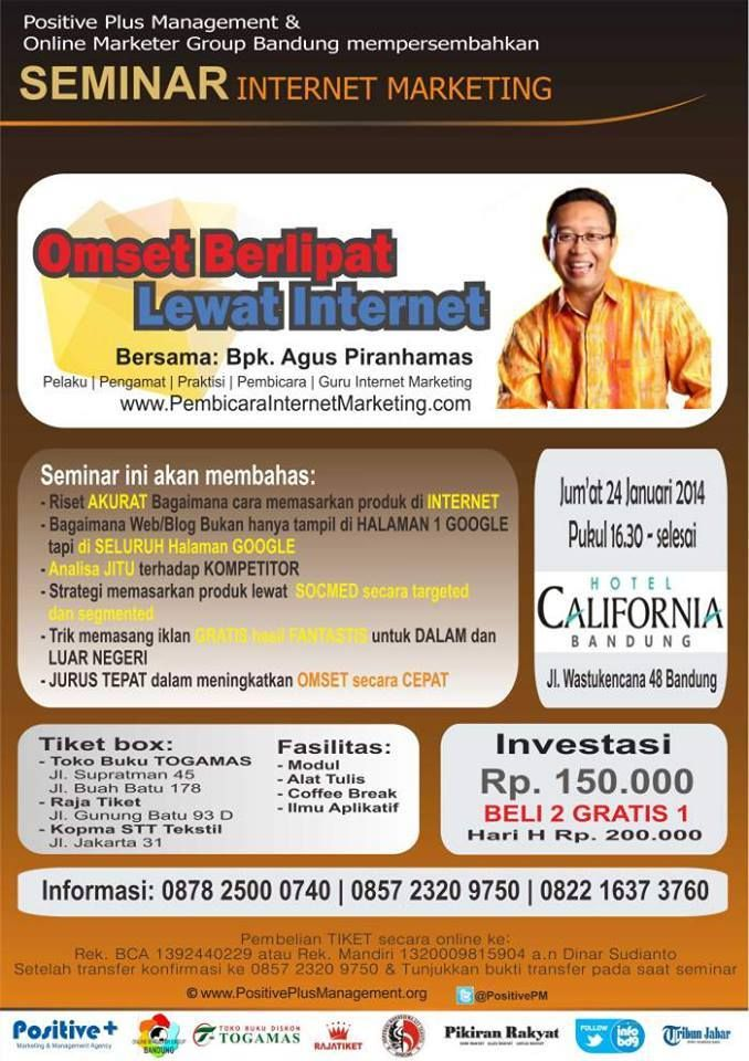 "SEMINAR INTERNET MARKETING "" OMSET BERLIPAAT LEWAT INTERNET""  24 Januari 2014 Hotel California Bandung"