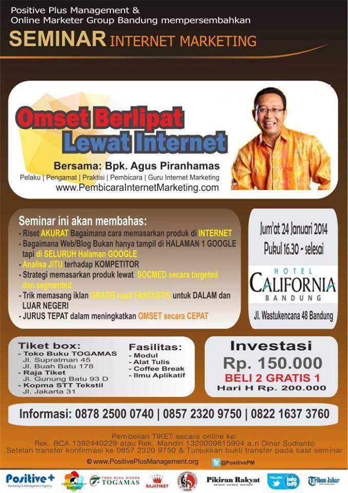 """SEMINAR INTERNET MARKETING """" OMSET BERLIPAAT LEWAT INTERNET""""  24 Januari 2014 Hotel California Bandung"""