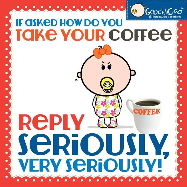 VERY seriously!! How do you take yours? #Goochicoo ☕️
