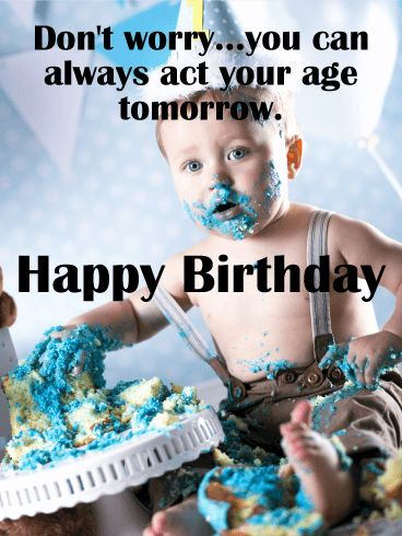 Act Your Age Tomorrow! Funny Birthday Card