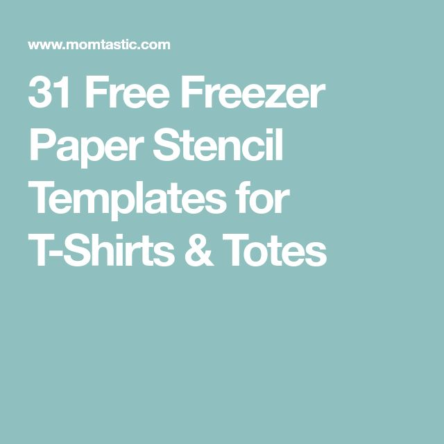 31 Free Freezer Paper Stencil Templates for T-Shirts & Totes
