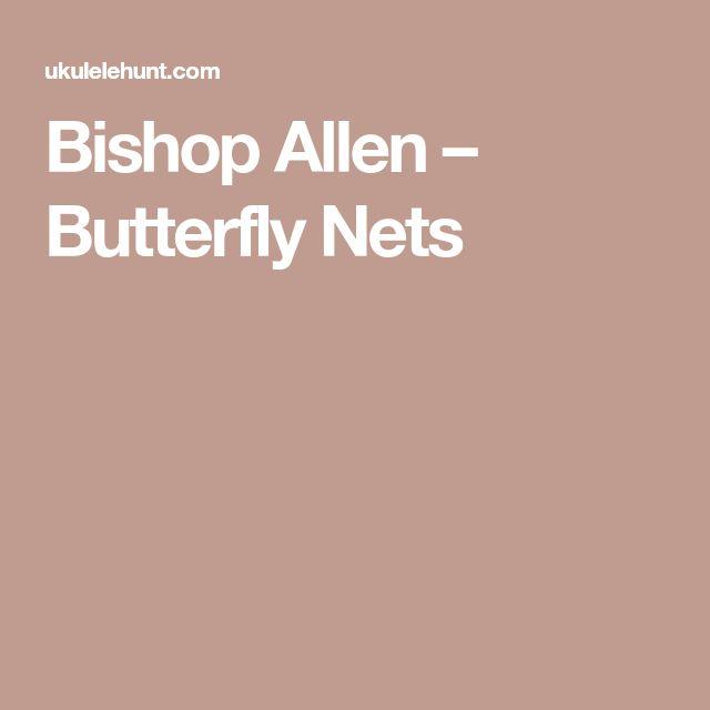 Bishop Allen – Butterfly Nets