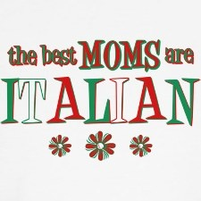 Italiano Mama -- this is true -- you can tell cause they feed you continuously