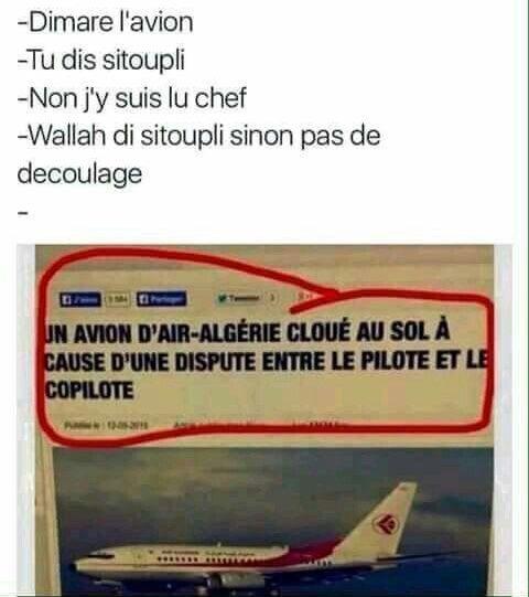 Traduction pour ce qui induit p1s compris: Démarre l'avion  Tu dit s'il te plaît Non je suis le chef Walah du s'il te plaît sinon oasis de décalage