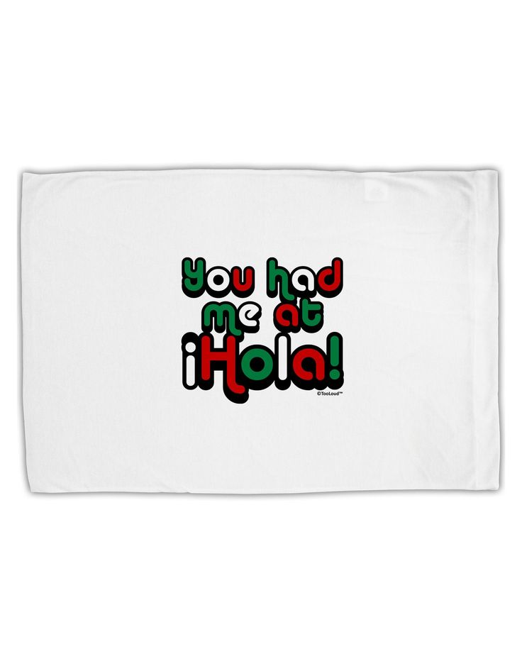 You Had Me at Hola - Mexican Flag Colors Standard Size Polyester Pillow Case by TooLoud