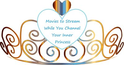 Cathy Thinking Out Loud: Princess Movies to Stream on #Movie Knight #WhatTo...