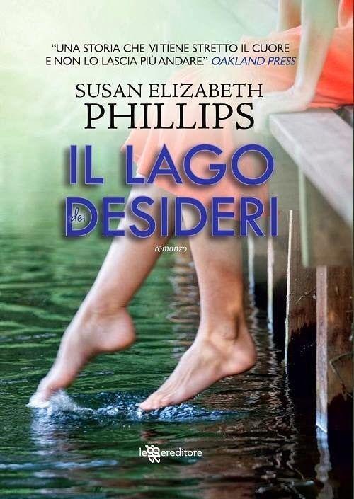 Il Lago Dei Desideri, Susan Elizabeth Phillips - TO BE DREAMER, leggere per sognare. #dreamer #lagodeidesideri #amore #emozioni #libri #leggre #blogs #newblogs