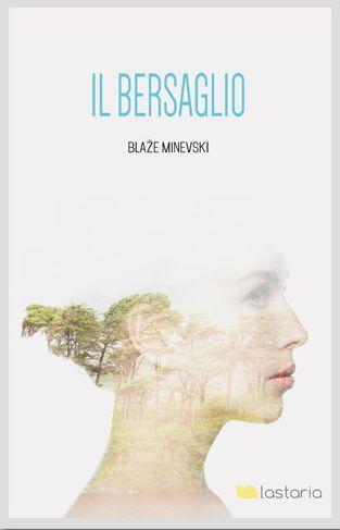 Il bersaglio – Blaže Minevski | Gli Amanti dei Libri