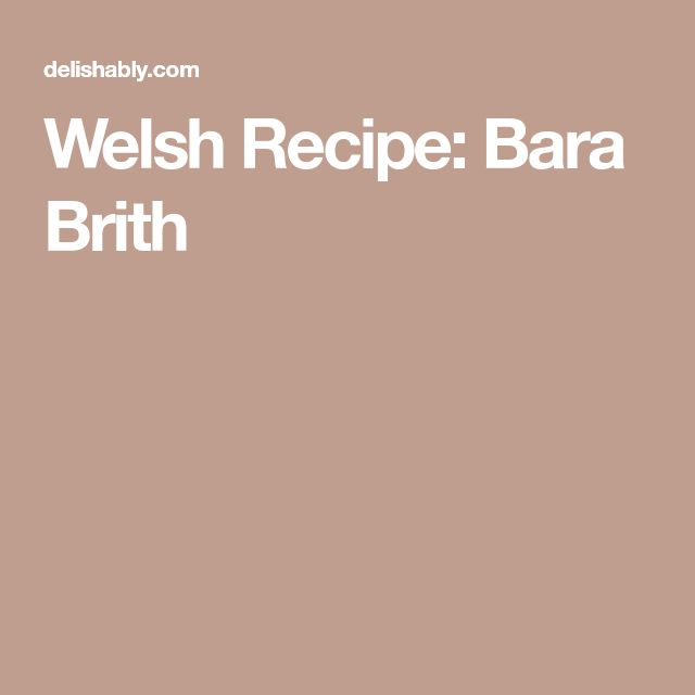 Welsh Recipe: Bara Brith