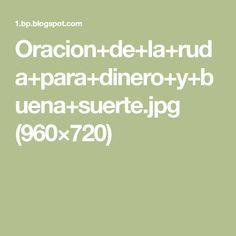 Oracion+de+la+ruda+para+dinero+y+buena+suerte.jpg (960×720)