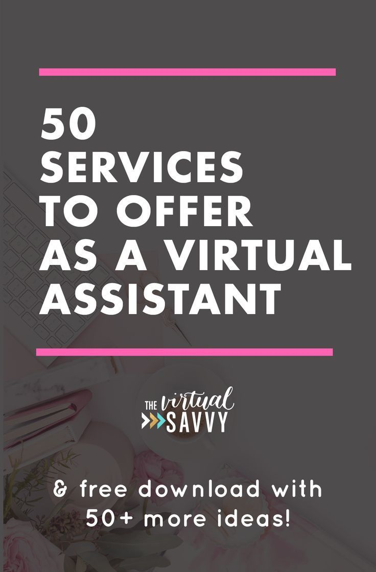 Click through for 50 ideas of services to offer as a Virtual Assistant (plus a free download with 50+ more ideas!) via The Virtual Savvy #va #virtualassistant #marketing #socialmedia #blogging #branding